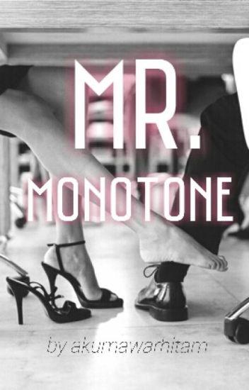 Mr. Monotone