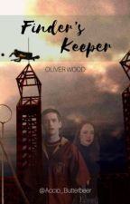 Finder's Keeper    Oliver Wood [1] by Accio_Butterbeer