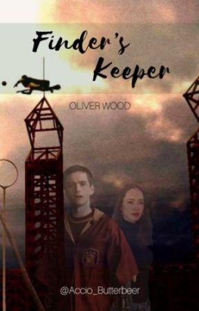 Finder's Keeper || Oliver Wood by Accio_Butterbeer