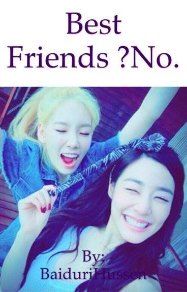 Best friends? No.