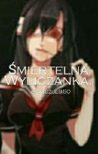 Śmiertelna Wyliczanka. by Suzue950
