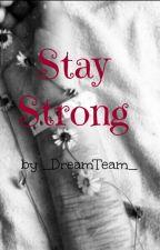 Stay Strong by Gurosutikku