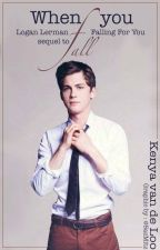 When you Fall (Logan Lerman sequel to Falling for You) by Kennylaughs
