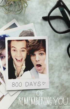 800 Days of Remembering You  ➳ l.s. by larryuniverse