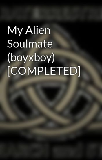 My Alien Soulmate (boyxboy) [COMPLETED]