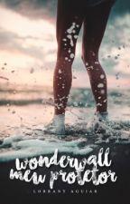 Wonderwall-Meu Protetor (disponível Em Formato Físico) by LorranyAguiar
