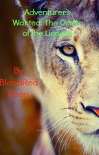 Adventurers Wanted: The Order of the Lioness by BloodRedRoan