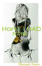 Hope? I HAD none by TheDARKNightFall