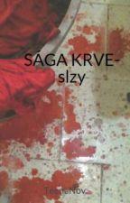 SÁGA KRVE- Slzy by TeenaNov