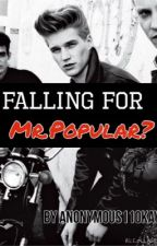 Falling For Mr. Popular by anonymous11okay