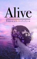 Alive by SweetLittleLie
