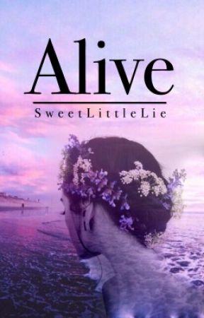 Alive by SweetLittleLie