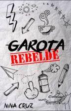 Garota Rebelde - Completo Até 28/02 by NiiNaah_
