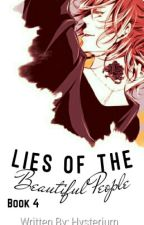 ⊰ Lies of the Beautiful People ⊱ {Book 4 of the †Life is Beautiful† Series} by Hysterium