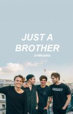 just a brother | muke | cashton | ON HOLD by symkaria