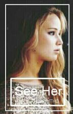 See her~one shot © by FangirlTHG