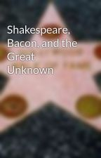 Shakespeare, Bacon, and the Great Unknown by HollywoodBooks