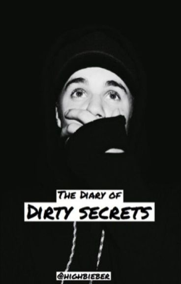 The Diary Of Dirty Secrets {Justin Bieber}