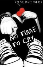No Time to Cry by coffee_addict73
