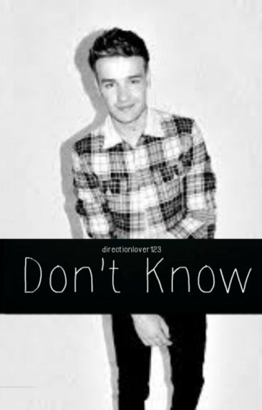 Don't Know | l.p. by Directionlover123