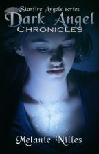 Starfire Angels (Starfire Angels: Dark Angel Chronicles #1) by MelanieNilles