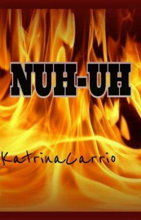 Nuh-uh by KatrinaCarrio