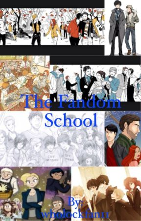 The Fandom School by wholockfan11