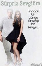 SÜRPRİZ SEVGİlİM by melekkaratas123