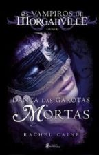 • Os Vampiros de Morganville 2 - The Dead Girl's Dance - Revisado by AnneSouza6