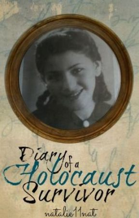Diary of a Holocaust Survivor by natalie11nat