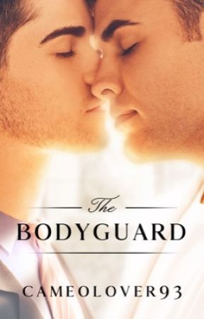The Bodyguard | A CEO Romance | LGBTQ | (Complete) #Wattys2017 by CameoLover93