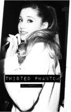 Twisted Phantom    Lariana by writersaesthetic