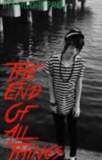 The End Of All Things {Sequel to Ever Since We Met; Johnnie Guilbert Fanfiction} by maxxonfire