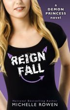 Demon Princess #3: Reign Fall by Michelle_Rowen
