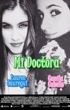 Mi doctora -adaptación Camren- by hacksja