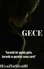 GECE by BEyaZInSIyaHI