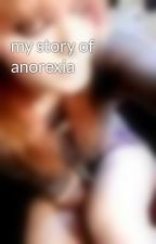 my story of anorexia by IdonthaveanameButyourealwaysloved37