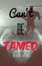 Can't Be Tamed by hannahbelieves