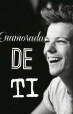 Enamorada de ti by AnaTomlinson2402