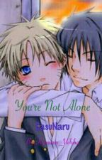 You're Not Alone (SasuNaru) by Ash_J_Parsley