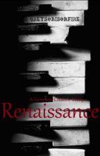 Renaissance by greysonisonfire