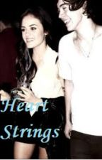 ~Heart strings~A Harry Styles Fan Fiction by thefaultinouryouth