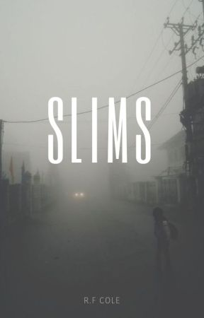 Slims by houseoftinythoughts