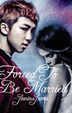 Forced To Be Married   (BTS Fanfic / Rapmon FF)  by JiminsJxms