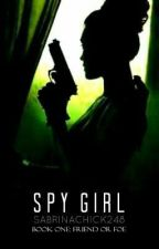 Spy Girl |Wattys 2019| by Sabrinachick248