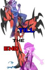 Till the end [Ash x Serena] [Amourshipping] by SpiritwolfPhae