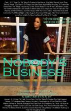 Nobody's Business. (An August Alsina Story) by JaayTheGoat