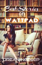 Best Stories On Wattpad by DreamingDeep