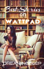 Best Stories On Wattpad by DreamingDeep