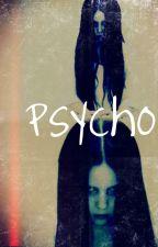 Psycho by IzzyFrost13